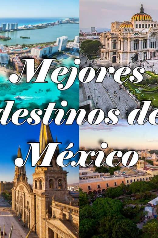 Mejores destinos México - Destinos para visitar
